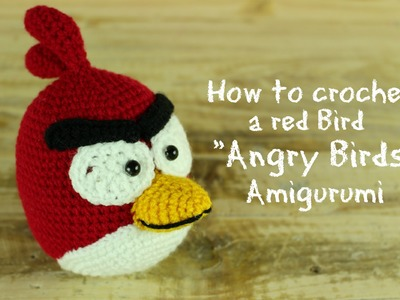 "How to crochet a Red Bird ""Angry Birds"" Amigurumi 
