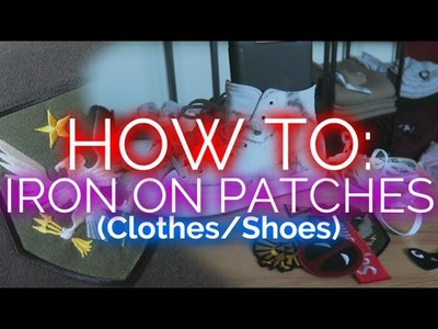 How To Iron on Patches DIY -  Clothing and Sneakers