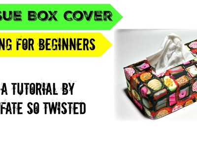 How To : Sew A Tissue Box Cover