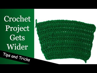 Why Does My Crochet Project Get Wider? Tips and Tricks Video Tutorial