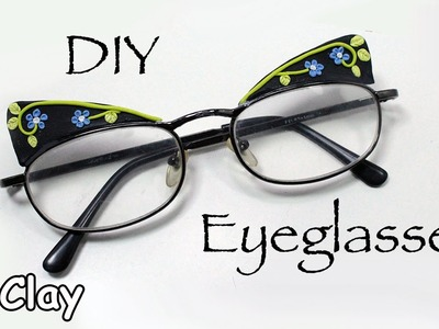 How to decorate your eyeglasses - Polymer clay tutorial