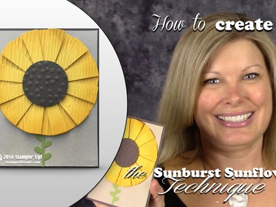 How to make a Sunburst Sunflower Card with the Stampin Up Sunburst Die