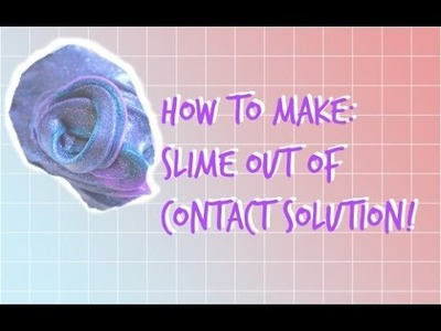HOW TO MAKE SLIME WITH CONTACT SOLUTION | NO DETERGENT |