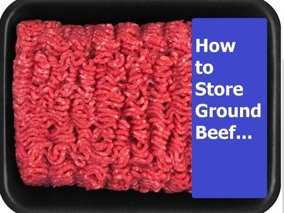 How to Package Ground Meat for Freezing?