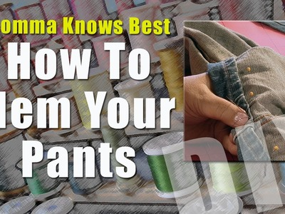 Momma Knows Best: How To Hem Your Jeans