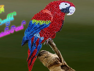 Quilling artwork | How to make a beautiful Rainbow parrot