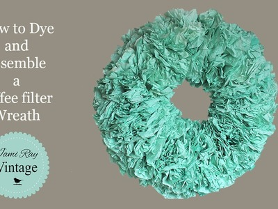 How to Dye and assemble a Coffee Filter Wreath