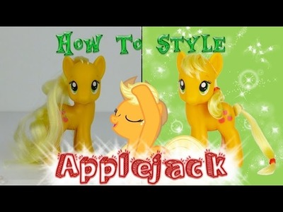 MLP Applejack Hair Styling Tutorial. How to Style Applejack -- My Little Pony Fever