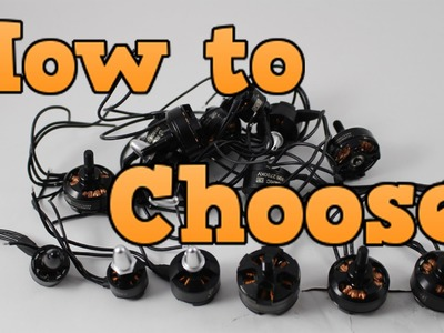 How to choose the right motor for your MINIQUAD or RACING DRONE