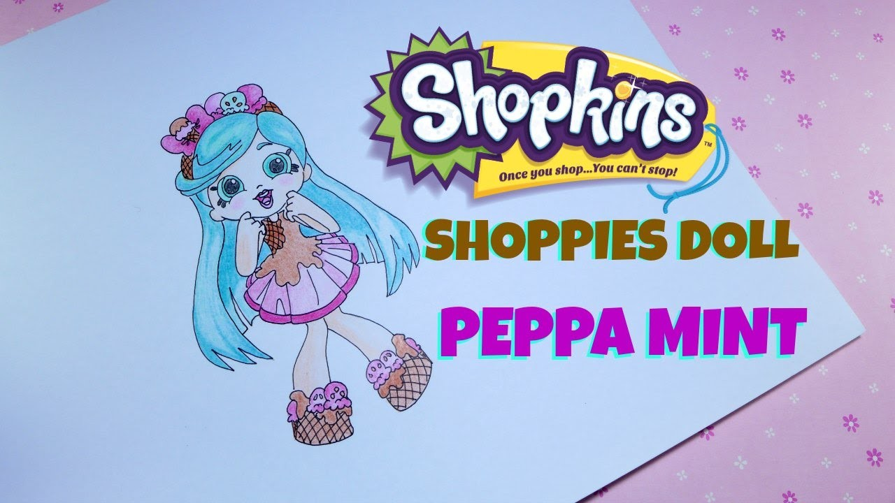 How to Draw Shopkins Shoppies Doll Peppa Mint, My Crafts and DIY ...