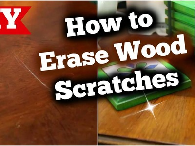 How to Erase Wood Scratches
