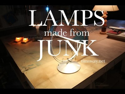 "How to Make Lamps from ""Junk"" and other Upcycled Stuff"