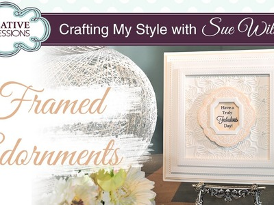 How To Use Adornment Dies in Large Frames | Crafting My Style with Sue Wilson