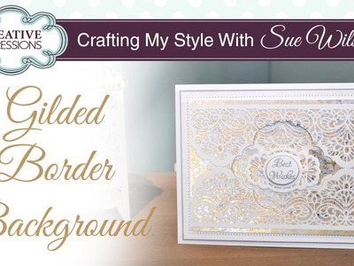 How To Use Gilding Flakes | Crafting My Style with Sue Wilson