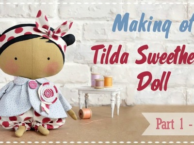 Tilda Sweetheart Doll tutorial Part 1 - How to make doll's body
