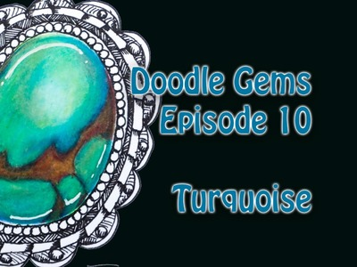 Doodle Gems Episode 10 How to draw Turquoise
