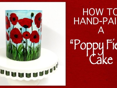 How To Hand-Paint A Poppy Field Cake