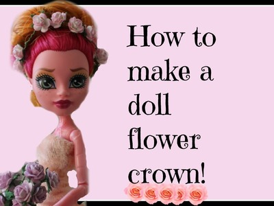 How to make a doll *flower crown*