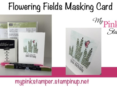 How to Mask using Stampin' Up!'s Flowering Fields Stamp Set - Episode 463