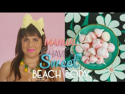 MANUAL ON HOW TO HAVE A SWEET BEACH BODY | MERINGUE KISSES RECIPE
