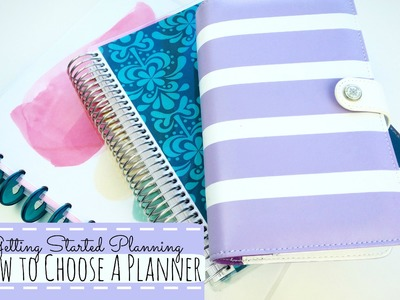 How to Choose A Planner: Planning for Beginners Part 1
