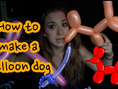 How To Make A Balloon Dog!