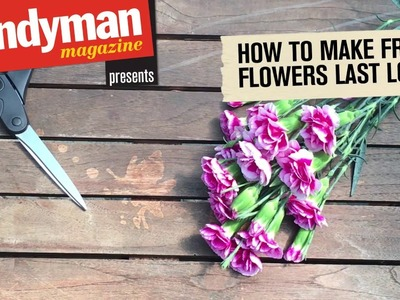 How To Make Cut Flowers Last Longer