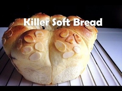 How to make Killer Soft Bread