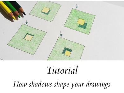 Tutorial - How shadows shape your drawings