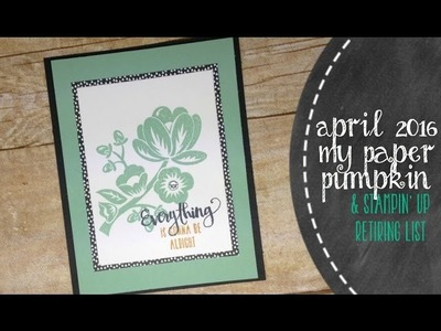 April 2016 My Paper Pumpkin Kit By Stampin' Up
