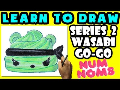 ★How To Draw Num Noms Series 2: Wasabi Go Go ★ Learn How To Draw Num Noms, Drawing Num Noms Series 2