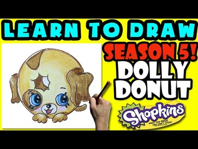 How To Draw Shopkins SEASON 5: Dolly Donut, Step By Step Season 5 Shopkins Drawing Shopkins
