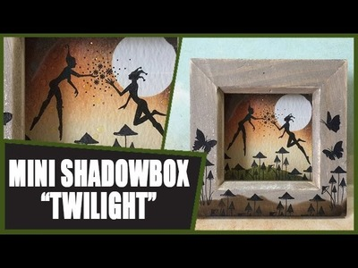 How to: Mini Shadowbox - Twilight