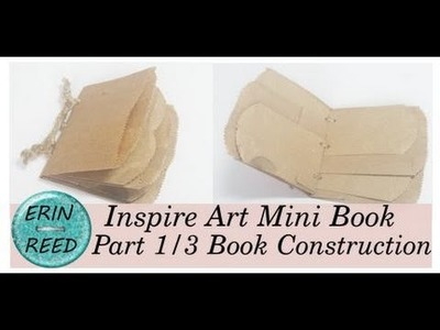 Inspire Art Mixed Media Junk Journal: Part 1.3 Paper Bag Book Construction
