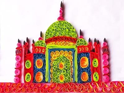 Paper quilling art |  hand made Quilling taj Mahal -Tutorial