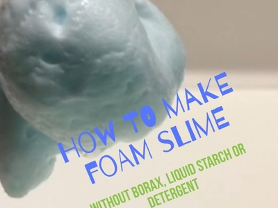 DIY FOAM SLIME! | FOAM SLIME WITHOUT LIQUID STARCH, BORAX, OR DETERGENT