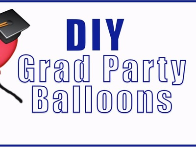 DIY Grad Party CONFETTI Balloons
