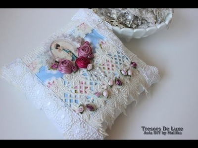 Tutorial DIY  Handmade Vintage pillow for Tresor de Luxe { Shabby Chic }