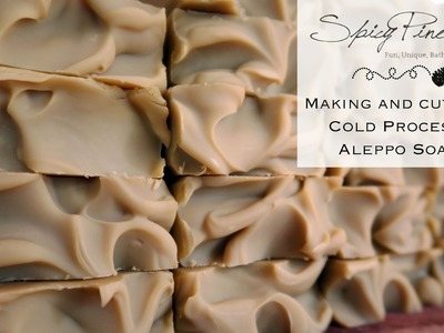 Making and Cutting Aleppo Cold Process Soap by Spicy Pinecone