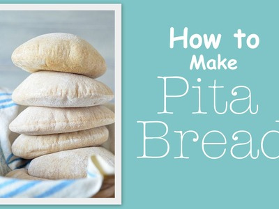 PITA BREAD : Stove-Top Step by Step Instructions How to Make a Perfect Pita Everytime
