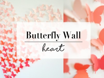 DIY Paper Butterfly Wall Art Decor | Wedding Ideas | ANN LE