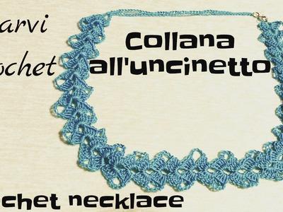 Collana all'uncinetto,crochet necklace