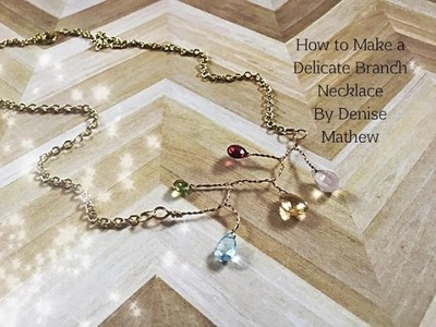 DIY Delicate Twisted Wire Branch Necklace by Denise Mathew