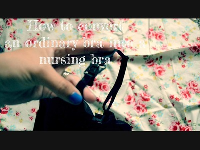 DIY HOW TO CONVERT AN ORDINARY BRA INTO A NURSING BRA!!