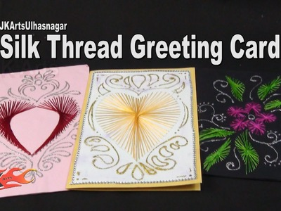 Beautiful String Art Heart Card | Silk Thread Greeting Card | How to make | JK Arts 966
