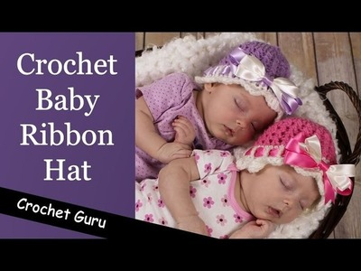 Crochet Baby Hat - Crochet Baby Ribbon Hat Pattern