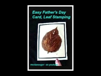 Easy Father's Day Card, Leaf Stamping, cardmaking, how to stamp a Father's Day Card, Video #1264