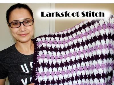 How To Crochet Larksfoot Stitch