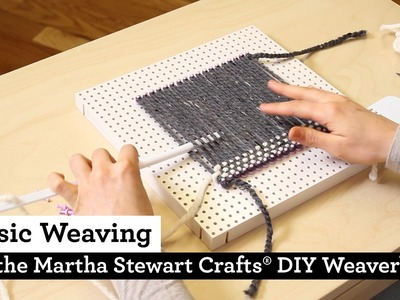 How to do Basic Weaving with the Martha Stewart Crafts® DIY Weaver(TM)