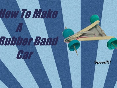 How To Make A Rubber Band Powered Car - Simple and Easy